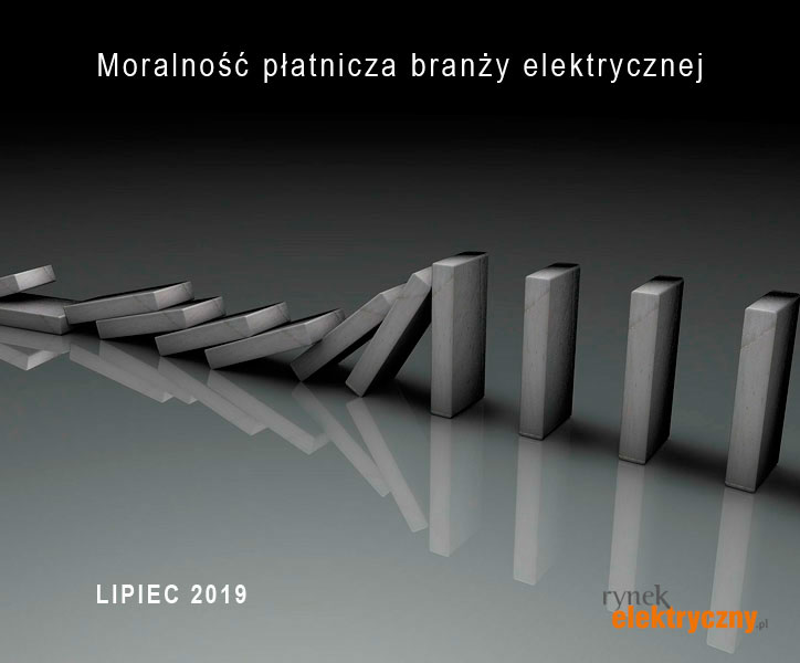 moralność płatnicza branży elektrycznej lipiec 2019